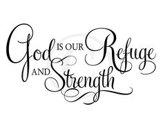 Bible Scriptures Verses & Quotes : God Is Our Refuge Elegant Title. Great reminder during a time of loss funeral memorial or for a source of encouragement.