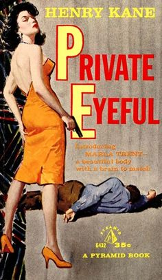 Private Eyeful by Henry Kane, Beautiful body and mind Marla Trent Pulp Fiction Book, Crime Fiction, Pulp Novel, Fiction Novels, Gangster, Pulp Magazine, Magazine Art, Vintage Book Covers, Up Book