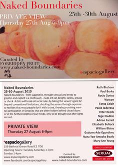To any Followers in the UK - or on vacation there in August this year - I am one of fifteen artists exhibiting nude art in London in August - we are running a exhibition of naked art called Naked Boundaries at the exciting Espacio Gallery in Bethnal Green Road. It is free entry and promises to be a feast for the eyes and other senses! Further details at our website - www.naked-boundaries.com Hope you can come as it will be breathtaking in its beauty and daring in nature!