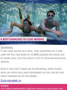 6 best exercises to lose weight - Swimming - Click for more: http://www.urbanewomen.com/6-best-exercises-to-lose-weight.html