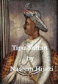 Free Download Tipu Sultan by Naseem Hijazi pdf