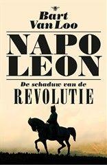 to buy - to read // Bart Van Loo - 'Napoleon. De schaduw van de revolutie'. | Kortrijk | UiT in Vlaanderen