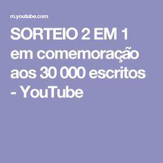 SORTEIO 2 EM 1 em comemoração aos 30 000 escritos - YouTube
