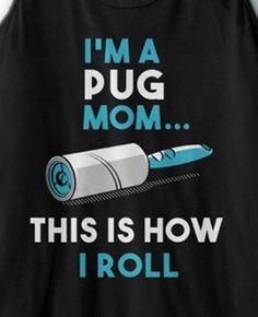 Pug mom roll