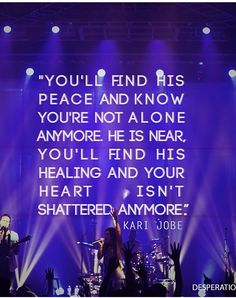 Kari Jobe- Her amazing music and messages have helped me so much these past few months.