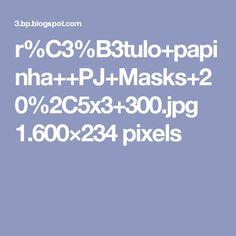 r%C3%B3tulo+papinha++PJ+Masks+20%2C5x3+300.jpg 1.600×234 pixels