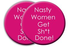 Political Shop | BOGO Nasty Women Get Sh*t Done!