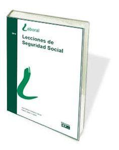 LECCIONES DE SEGURIDAD SOCIAL de ISABEL LÓPEZ Y LÓPEZ   Esta obra, actualizada a 1 de marzo de 2014, expone a lo largo de 13 Unidades los conceptos básicos necesarios para aproximarse al sistema de la Seguridad Social y facilitar su comprensión desde un punto de vista eminentemente práctico