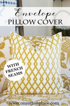 Envelope Pillow Cover Tutorial (French Seam) - On Sutton Place Sewing Pillows, Diy Pillows, How To Make Pillows, Throw Pillows, Couch Pillows, Handmade Pillows, Decorative Pillows, Fabric Crafts, Sewing Crafts