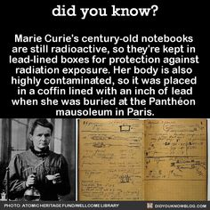 "did-you-kno: "" Marie Curie's century-old notebooks are still radioactive, so they're kept in lead-lined boxes for protection against radiation exposure. Photo via: Wellcome Library, London Anyone wishing to handle her notebooks, personal effects, or. Scary Facts, Wow Facts, Wtf Fun Facts, Random Facts, Random Things, Random Stuff, The More You Know, Good To Know, Radiation Exposure"