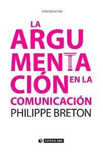 La argumentación en la comunicación: http://kmelot.biblioteca.udc.es/record=b1518075~S1*gag