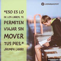 """""""Eso es lo de los libros. Te permiten viajar sin mover tus pies."""" Jhumpa Lahiri  #tumejornocopias #goodmorning"""