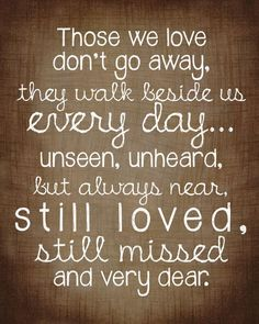 New quotes family loss walks 53 ideas Losing A Loved One Quotes, In Loving Memory Quotes, Change Quotes, Death Quotes For Loved Ones, Lost Quotes, New Quotes, Words Quotes, Inspirational Quotes, Lost Family Quotes