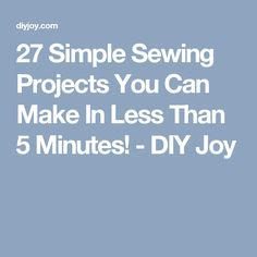 27 Simple Sewing Projects You Can Make In Less Than 5 Minutes! - DIY Joy