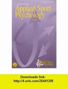 Journal of Applied Sport Psychology June 2001 (Volume 13, Number 2) Susan A. Jackson, Patrick R. Thomas, Herbert W. Marsh, Christy Greenleaf, Daniel Gould, Kristen Dieffenbach, Timothy J. Cleary, Barry J. Zimmerman, Tim Woodman, Lew Hardy ,   ,  , ASIN: B003UVCX7O , tutorials , pdf , ebook , torrent , downloads , rapidshare , filesonic , hotfile , megaupload , fileserve