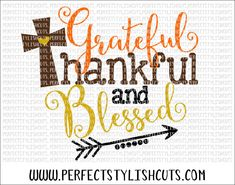 Thankful And Blessed SVG, DXF, EPS, png Files for Cameo and Cricut - Thanksgiving Svg, Fall Svg, Turkey Svg, Bible Quotes Svg, Cross Svg by PerfectStylishCuts on Etsy https://www.etsy.com/listing/454313886/thankful-and-blessed-svg-dxf-eps-png