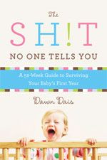 The Sh!t No One Tells You by Dawn Dais is the perfect gift for your favorite first-time mom!