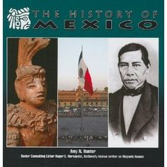 The History of Mexico (Mexico: Beautiful Land, Diverse People).
