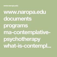 www.naropa.edu documents programs ma-contemplative-psychotherapy what-is-contemplative-psych.pdf