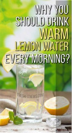 Why You Should Drink Warm Lemon Water Every Morning?