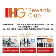 Accelerate, (Stay More, Earn More)is for members who choose to earn IHG Rewards Club points;2X the Air Miles reward milesis for members who choose to earn AIR MILES reward miles, and;3X the Aeroplan Milesis for members who choose to earn Aeroplan® Miles for stays at any IHG hotel globally.