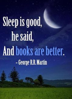 If you know my feelings about sleep, then you know how much I freaking love books...