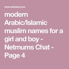 modern Arabic/Islamic muslim names for a girl and boy - Netmums Chat - Page 4