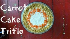Lilacs and Cutoffs: 10-Step Carrot Cake Trifle