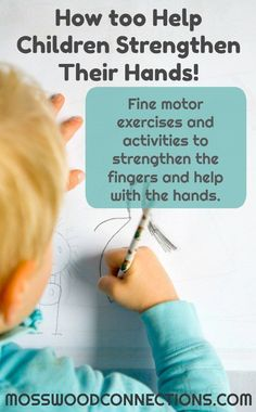 How to Help Children Strengthen Their Hands, Fine Motor Exercises and Activities