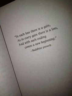 """""""In each loss there is a gain, as in every gain there is a loss. and with each new ending comes a new beginning."""" #LoveThis"""