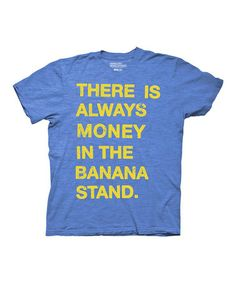 Take a look at this Blue 'There's Always Money' Tee - Adult on @zulily today!