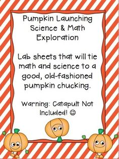 Pumpkin Launching Science & Math Exploration. 4th, 5th, and 6th grades teachers pay teachers science and math exploration. Entire packet of worksheets and experiments to encourage inquiry and data collection skill building.