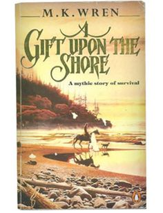 First edition, First printing of A Gift Upon the Shore by M.K. Wren