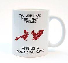 Cute Friend Gift Mug, You And I Are More Than Friends, We're Like A Really Small Gang, Funny Best Friend Gift, Cool Mug, Sweet Boyfriend Mug...