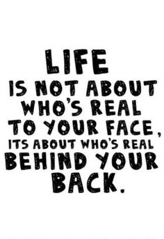 #Truth..  Appreciate the ones who stayed the same even when you turn your backs at them.