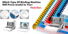 Which Type Of #Binding #Machine Will Prove #Useful to You? Find Out in our Blog