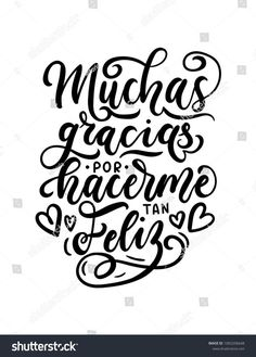 """""""Thank you for making me so happy"""" inscription in Spanish """"Muchas gracias por hacerme tan feliz"""" lettering quote. Spanish lettering for Valentine's day, Birthday or greeting card. Amor Quotes, Valentine's Day Quotes, Quotes To Live By, Love Quotes, You Make Me Happy, So Happy, Love Phrases, Lettering Tutorial, Spanish Quotes"""