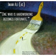 """One who is hardworking becomes fortunate!"" —Imam Ali the Commander AS Islamic Qoutes, Islamic Inspirational Quotes, Muslim Quotes, Religious Quotes, Quran Verses, Quran Quotes, Wisdom Quotes, Hadith Quotes, Life Quotes"