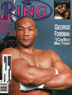 Big George Foreman had arguably the greatest comeback in the history of boxing in the late 1980s/early90s, but he was never able to get Mike Tyson in the ring with him prior to regaining the heavyweight championship in '94.