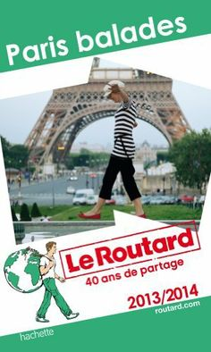 Le Routard Paris balades 2013/2014 de Collectif