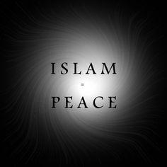 Islam = Peace Islam is beautiful. Alhamdulillah... islamic quotes / phrases I love Islam ♥