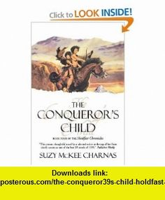 The Conquerors Child (Holdfast Chronicles) (9780312869465) Suzy McKee Charnas , ISBN-10: 0312869460  , ISBN-13: 978-0312869465 ,  , tutorials , pdf , ebook , torrent , downloads , rapidshare , filesonic , hotfile , megaupload , fileserve