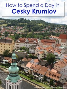 How to Spend a Day in Cesky Krumlov