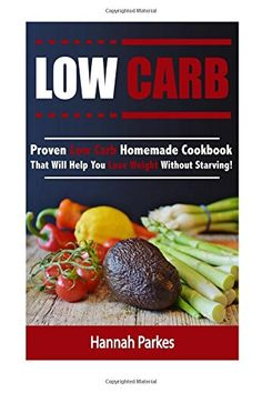 Low Carb Proven Low Carb Homemade Cookbook That Will Help You Lose Weight Without Starving Includes High Protein and Low Carb Diet Recipes That Will Promote Rapid Weight Loss >>> To view further for this item, visit the image link.