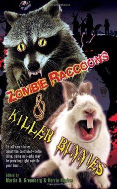 Zombie Raccoons & Killer Bunnies by Martin H. Greenberg, http://www.amazon.com/dp/0756405823/ref=cm_sw_r_pi_dp_4lf.pb12BMBQN