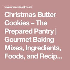 Christmas Butter Cookies – The Prepared Pantry | Gourmet Baking Mixes, Ingredients, Foods, and Recipes at The Prepared Pantry