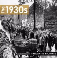 The 1930s : Britain in pictures /  Press Association Images ; Ammonite Press [editor : Ian Penberthy].