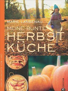 Kochbuchsüchtig: Meine bunte Herbstküche