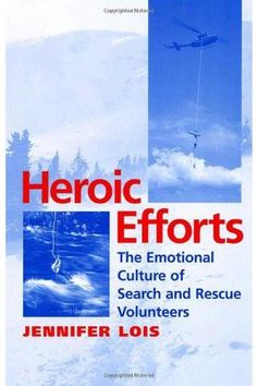 Winner of the 2006 Outstanding Recent Contribution Award from the American Sociological Association, Sociology of Emotions SectionMany search and rescue workers