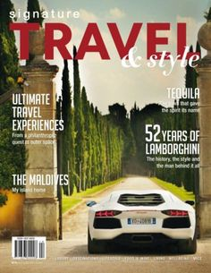 Signature Travel & Style Magazine Volume 18 issue – Get your digital copy